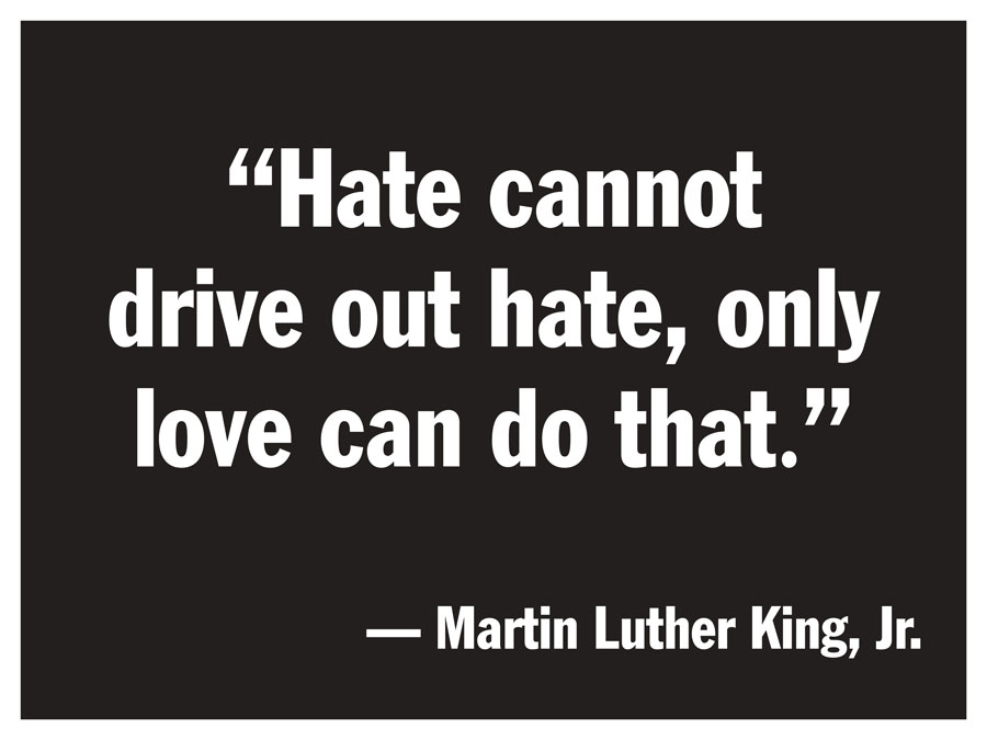 Sign with Martin Luther King quote - Hate cannot drive out hate, only love can do that