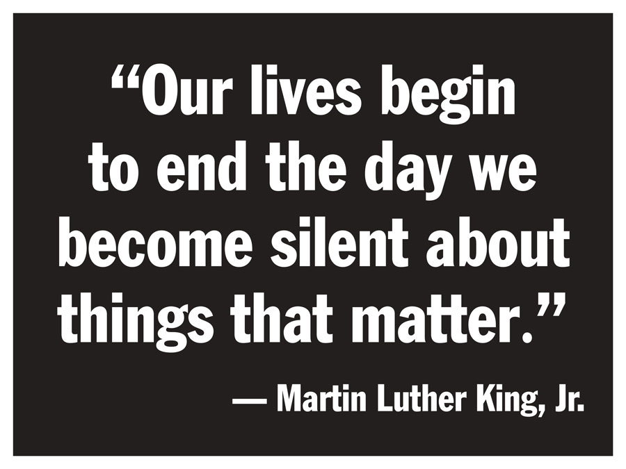 Sign with Martin Luther King quote - Our lives begin to end the day we become silent about things that matter