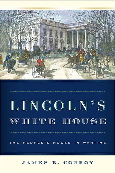 Conroy's Lincoln's White House book cover
