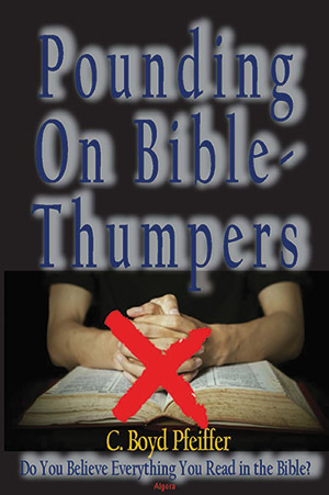 Pounding on Bible Thumpers